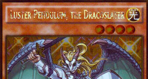 Yugioh Luster Pendulum, the Dracoslayer