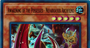 Awakening of the Possessed - Nefariouser Archfiend