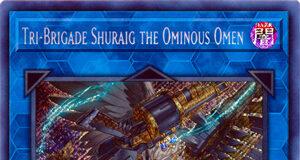Tri-Brigade Shuraig the Ominous Omen