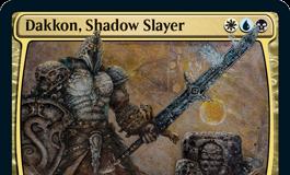 Dakkon, Shadow Slayer