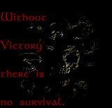 Without Victory, there is no survival...